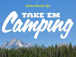 Take 'Em Camping